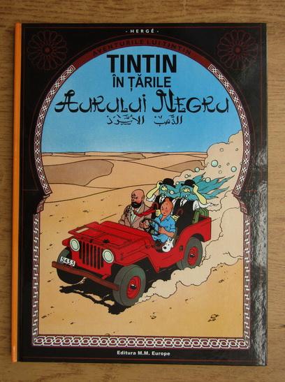 Anticariat: Herge - Aventurile lui Tintin, volumul 15. Tintin in tarile aurului negru