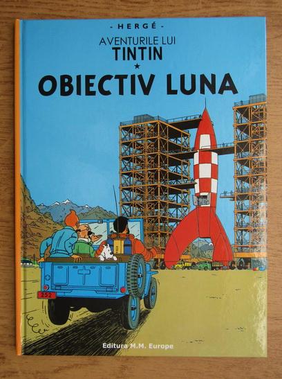 Anticariat: Herge - Aventurile lui Tintin, volumul 16. Obiectiv Luna