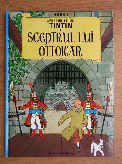 Anticariat: Herge - Aventurile lui Tintin, volumul 5. Sceptrul lui Ottokar