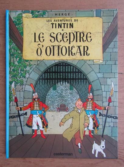Anticariat: Herge - Le sceptre s'Ottokar