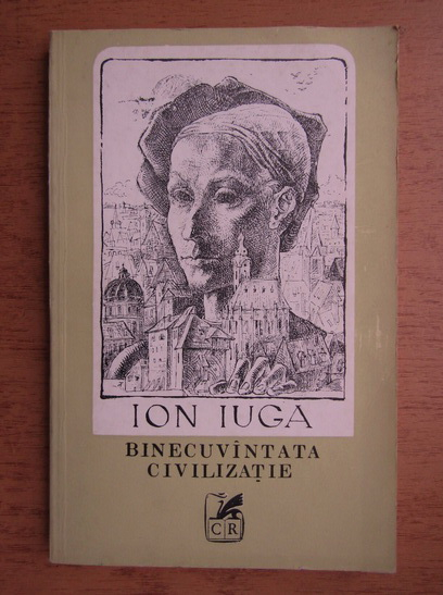 Anticariat: Ion Iuga - Binecuvantata civilizatie