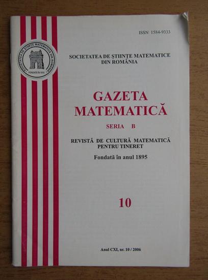 Anticariat: Revista Gazeta Matematica, anul CXI, nr. 10, 2006