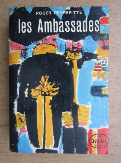 Anticariat: Roger Peyrefitte - Les ambassades