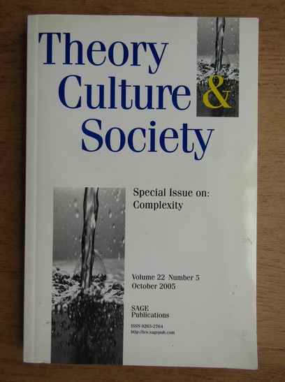 Anticariat: Theory, culture and society, special issue on complexity, volume 22, nr. 5, octombrie 2005