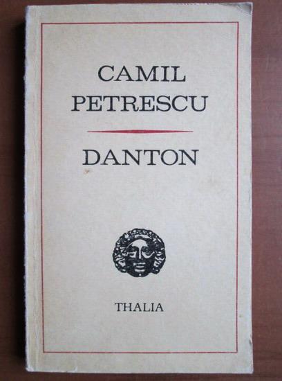 Anticariat: Camil Petrescu - Danton