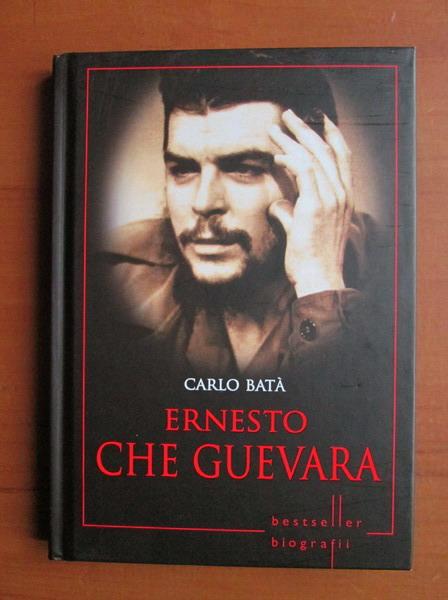 Anticariat: Carlo Bata - Ernesto Che Guevara