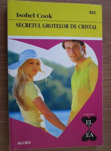 Anticariat: Isobel Cook - Secretul grotelor de cristal