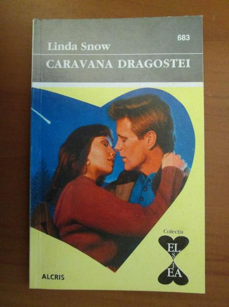 Anticariat: Linda Snow - Caravana dragostei