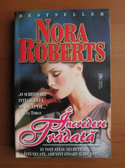 Anticariat: Nora Roberts - Incredere tradata