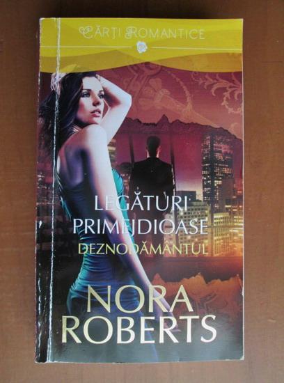 Anticariat: Nora Roberts - Legaturi primejdioase 2. Deznodamantul