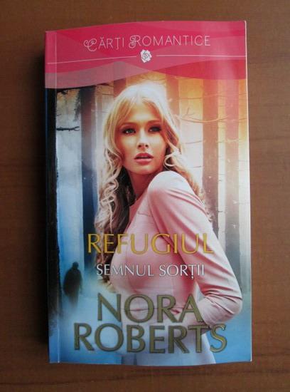 Anticariat: Nora Roberts - Refugiul, volumul 1. Semnul sortii