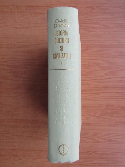 Anticariat: Ovidiu Drimba - Istoria culturii si civilizatiei (volumul 1)