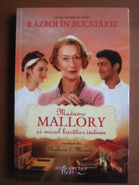 Anticariat: Richard C. Morais - Madame Mallory si micul bucatar indian