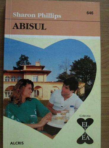 Anticariat: Sharon Phillips - Abisul