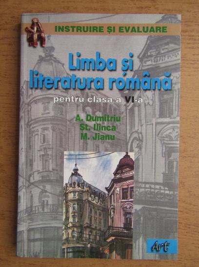 Anticariat: Aurelia Dumitriu, Stefan M. Ilinca, Mihaela Jianu - Limba si literatura romana pentru clasa a VI-a (2002)