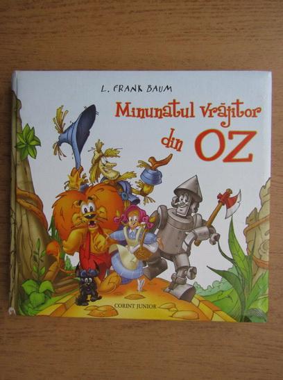 Anticariat: Frank L. Baum - Minunatul vrajitor din Oz