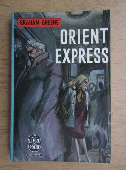 Anticariat: Graham Greene - Orient Express