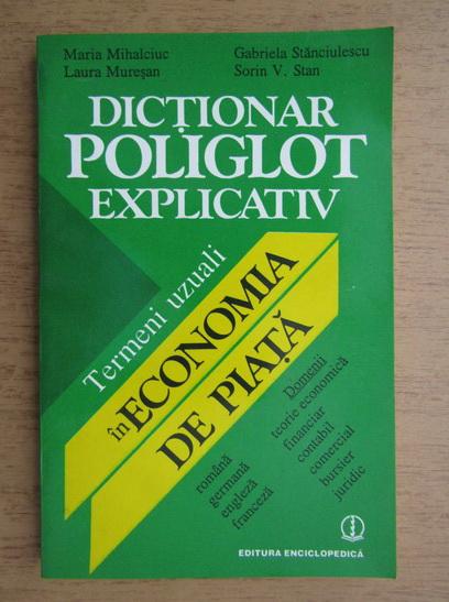 Anticariat: Maria Mihalciuc - Dictionar poliglot explicativ termeni uzuali in economia de piata