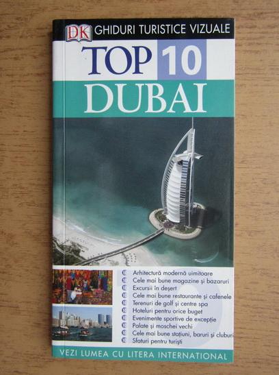 Anticariat: Dubai si Abu Dhabi. Ghiduri turistice si vizuale. Top 10