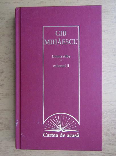 Anticariat: Gib Mihaescu - Donna alba (volumul 2)