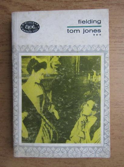 Anticariat: Henry Fielding - Tom Jones (volumul 3)