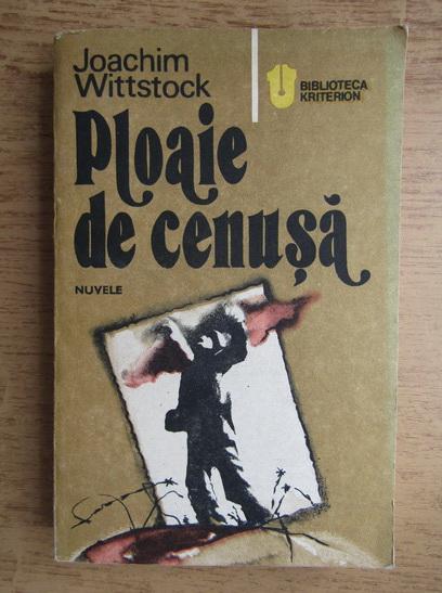 Anticariat: Joachim Wittstock - Ploaie de cenusa
