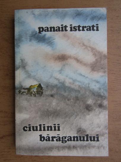 Anticariat: Panait Istrati - Codin. Mihail. Ciulinii Baraganului