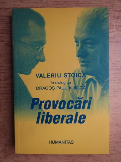 Anticariat: Valeriu Stoica - Provocari liberale