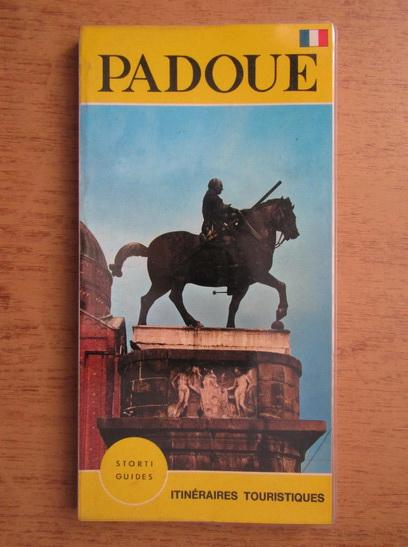 Anticariat: Cesira Gasparotto - Padoue. Itineraires touristiques
