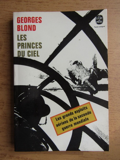Anticariat: Georges Blond - Les princes du ciel