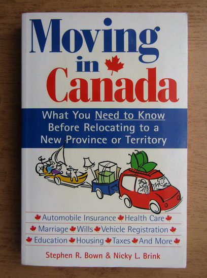 Anticariat: Stephen R. Bown - Moving in Canada