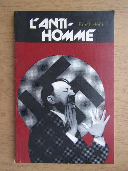 Anticariat: Ernst Henri - L'anti homme