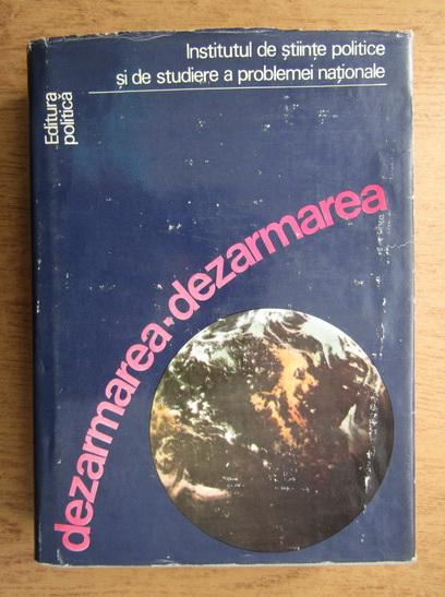 Anticariat: Nicolae Ecobescu - Dezarmarea. Documente