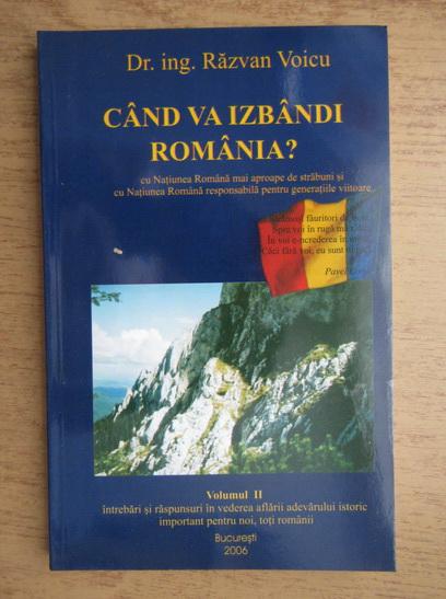 Anticariat: Razvan Voicu - Cand ca izbandi Romania? (volumul 2)