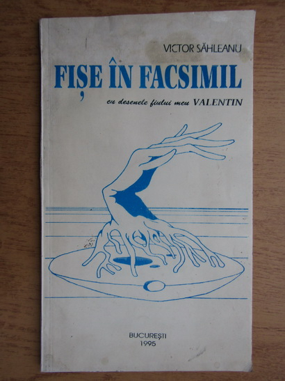 Anticariat: Victor Sahleanu - Fise in facsimil