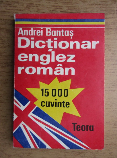 Anticariat: Andrei Bantas - Dictionar englez-roman, 15000 cuvinte