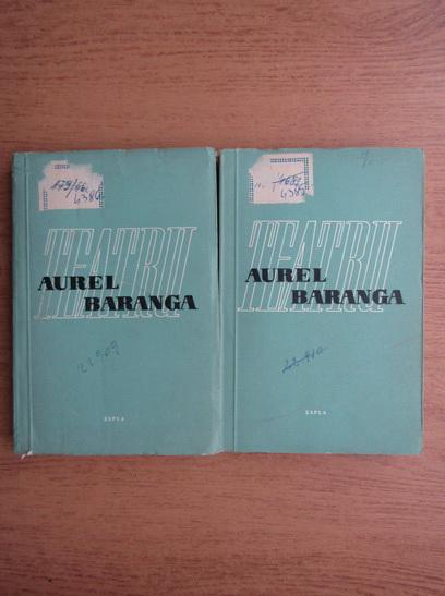 Anticariat: Aurel Baranga - Teatru (2 volume)