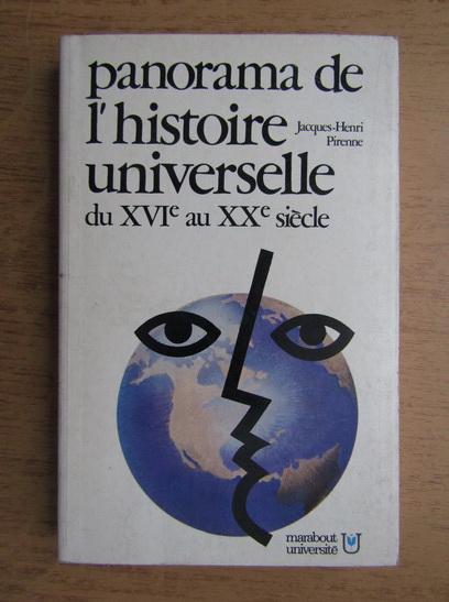 Anticariat: Jacques Pirenne - Panorama de l'histoire universelle du XVIe au XXe siecle