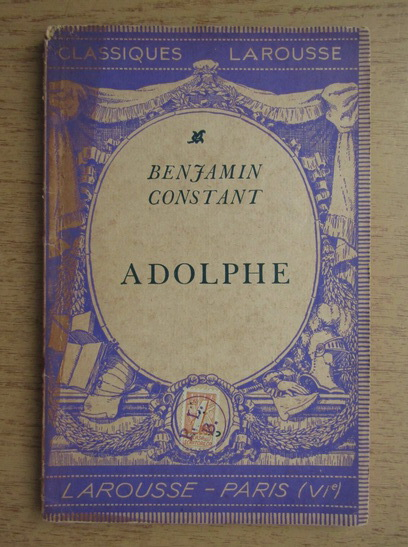Anticariat: Benjamin Constant - Adolphe (1936)