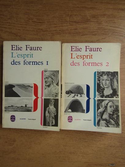 Anticariat: Elie Faure - L'esprit des formes (2 volume)