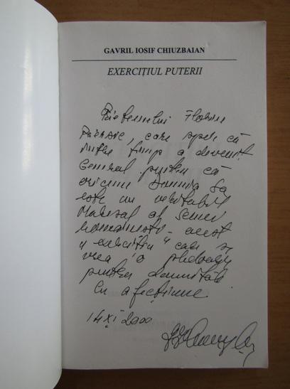 Anticariat: Gavril Iosif Chiuzbaian - Exercitiul puterii (cu autograful autorului)
