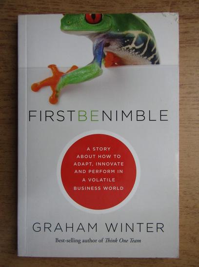 Anticariat: Graham Winter - First be nimble