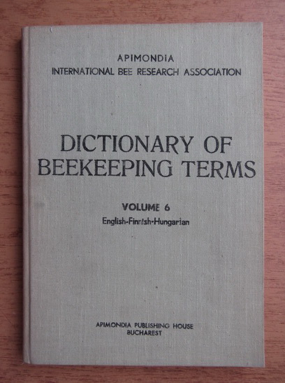 Anticariat: International bee research association dictionary of beekeeping terms (volumul 6)