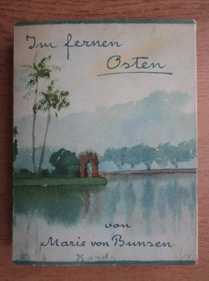 Anticariat: Marie von Bunsen - Im fernen Osten (1935)