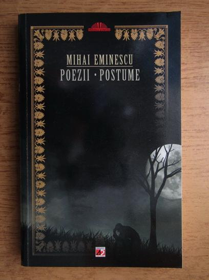 Anticariat: Mihai Eminescu - Poezii. Postume
