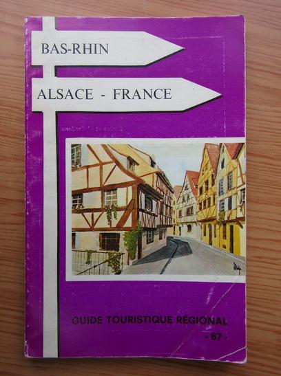Anticariat: Bas-Rhin. Alsace-France