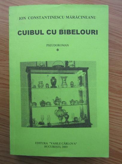 Anticariat: Ion Constantinescu Maracineanu - Cuibul cu bibelouri (volumul 1)