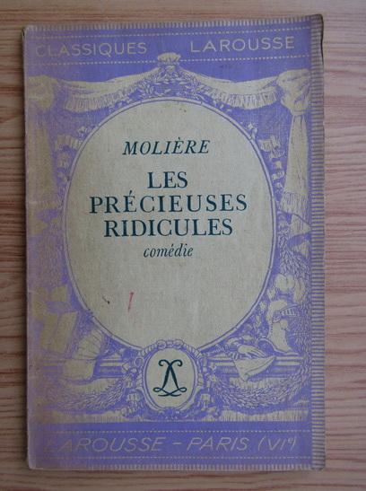 Anticariat: Moliere - Les precieuses ridicules (1933)