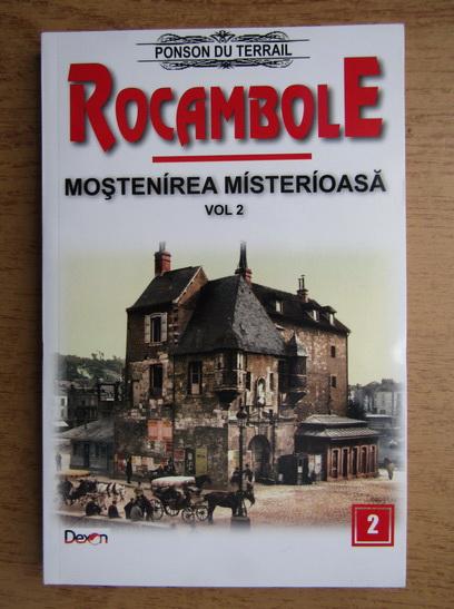 Anticariat: Ponson du Terrail - Rocambole, volumul 2. Mostenirea misterioasa