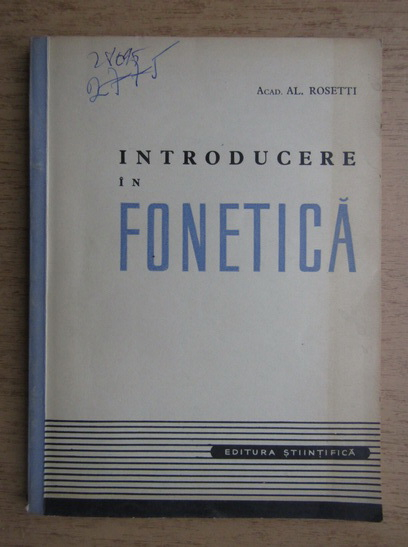 Anticariat: Alexandru Rosetti - Introducere in fonetica